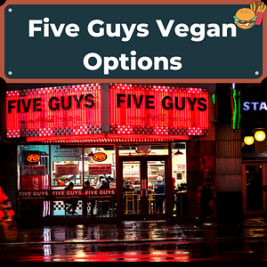 Five Guys Vegan Options