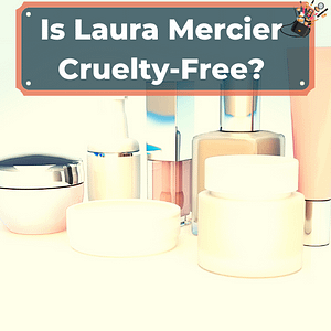 Is Laura Mercier Cruelty-Free